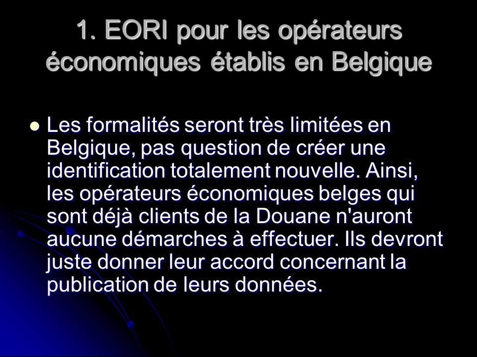1. EORI pour les opérateurs économiques établis en Belgique