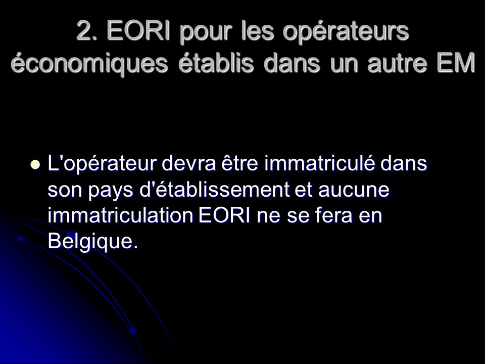 2. EORI pour les opérateurs économiques établis dans un autre EM