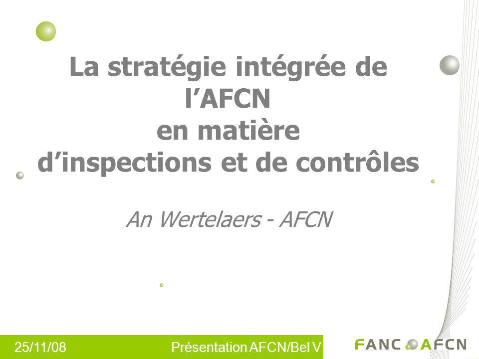 La stratégie intégrée de l'AFCN en matière d'inspections et de contrôles An Wertelaers - AFCN