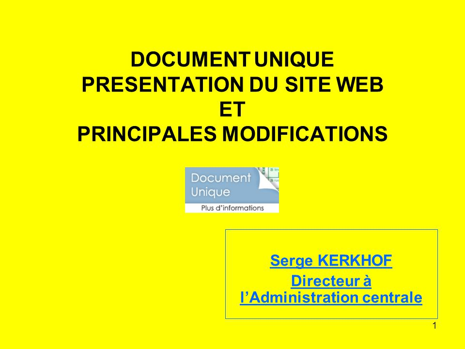 DOCUMENT UNIQUE PRESENTATION DU SITE WEB ET PRINCIPALES MODIFICATIONS