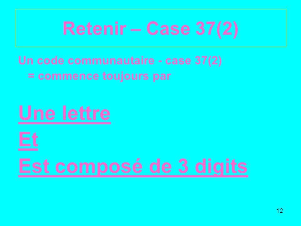 Une lettre Et Est composé de 3 digits Retenir – Case 37(2)