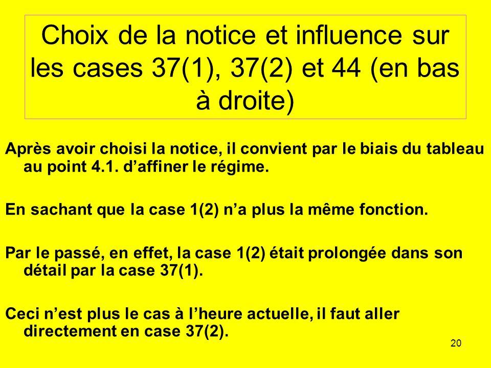 Choix de la notice et influence sur les cases 37(1), 37(2) et 44 (en bas à droite)