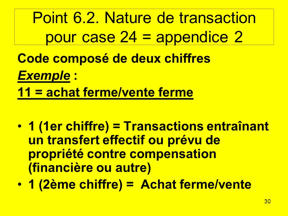 Point 6.2. Nature de transaction pour case 24 = appendice 2