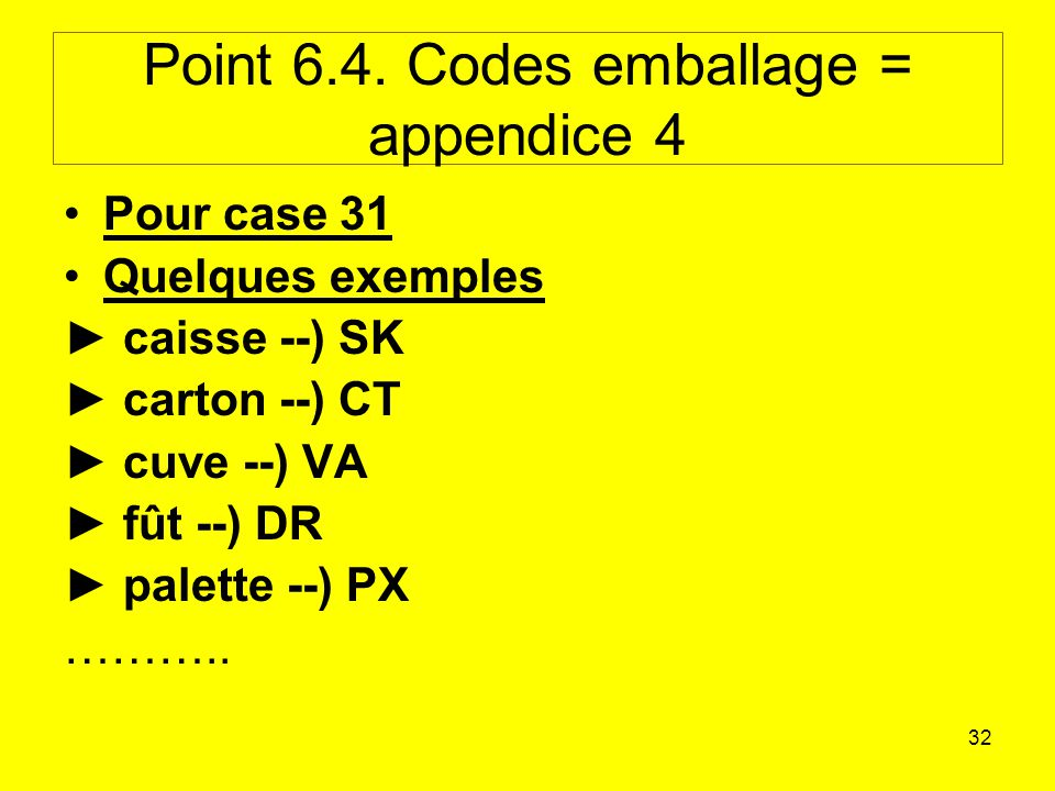 Point 6.4. Codes emballage = appendice 4
