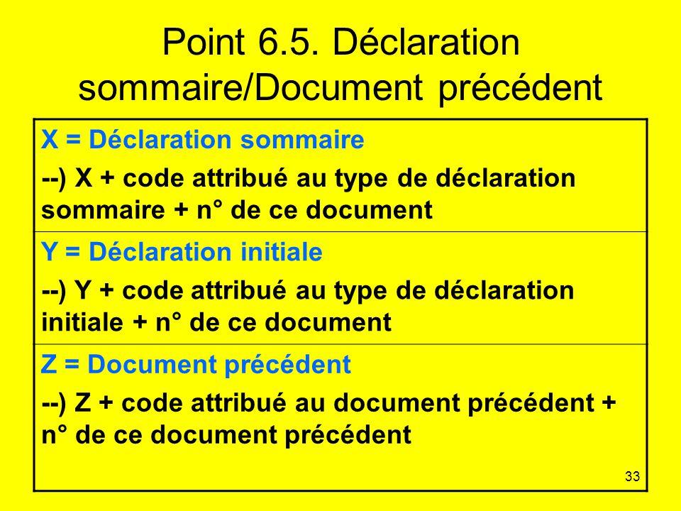 Point 6.5. Déclaration sommaire/Document précédent