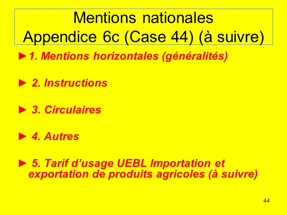 Mentions nationales Appendice 6c (Case 44) (à suivre)