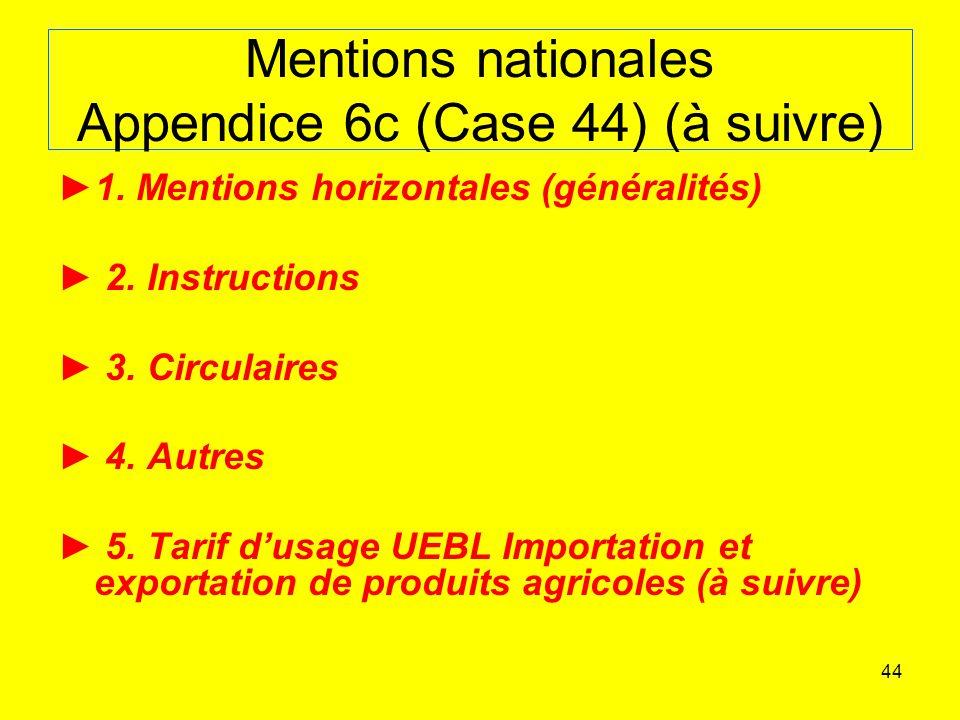 Mentions nationales Appendice 6c (Case 44) (à suivre)