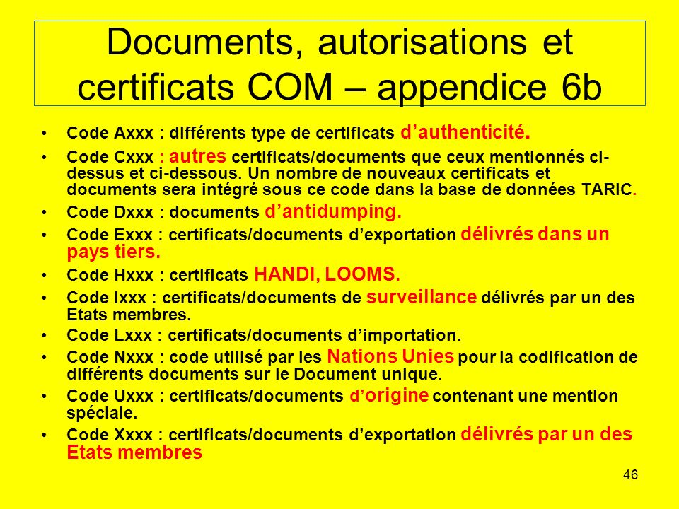 Documents, autorisations et certificats COM – appendice 6b