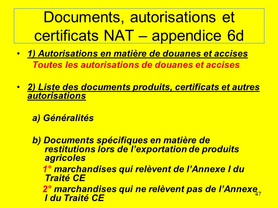 Documents, autorisations et certificats NAT – appendice 6d
