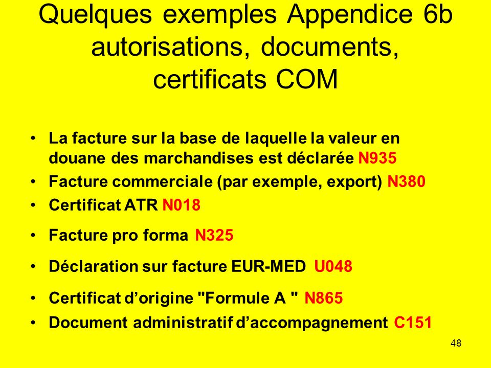 Quelques exemples Appendice 6b autorisations, documents, certificats COM