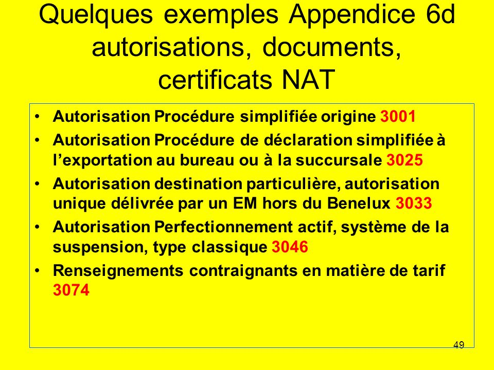 Quelques exemples Appendice 6d autorisations, documents, certificats NAT
