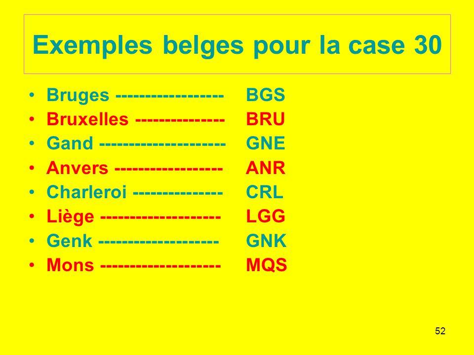 Exemples belges pour la case 30