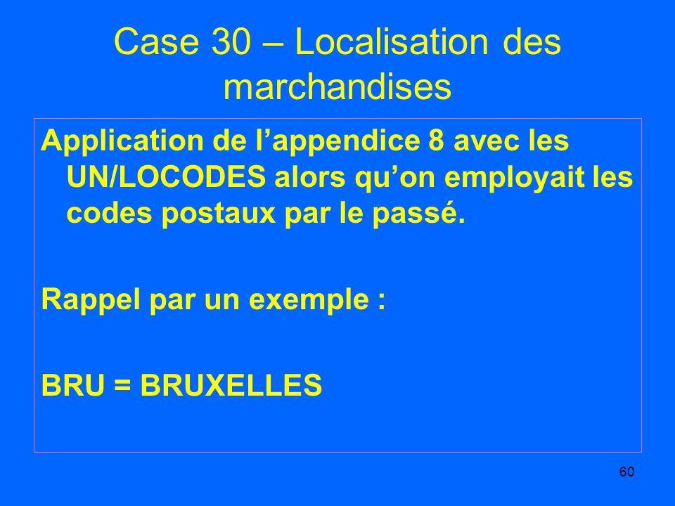 Case 30 – Localisation des marchandises