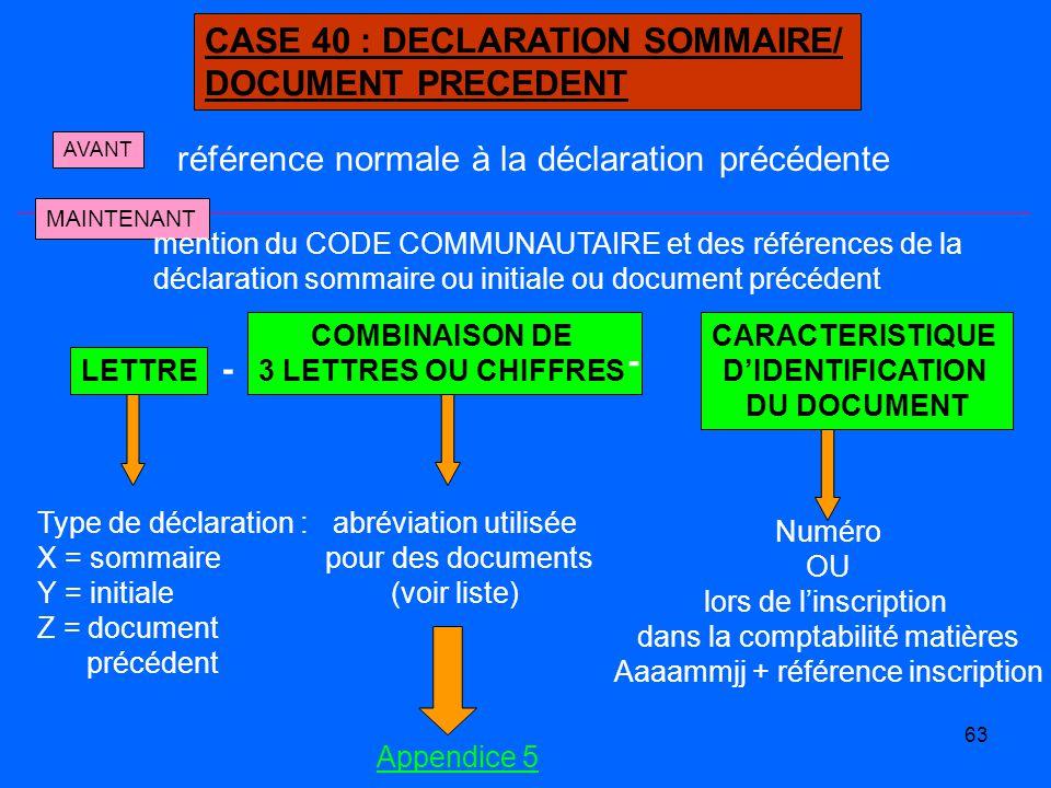 CASE 40 : DECLARATION SOMMAIRE/ DOCUMENT PRECEDENT