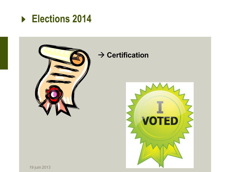 Elections 2014  Certification 19 juin 2013