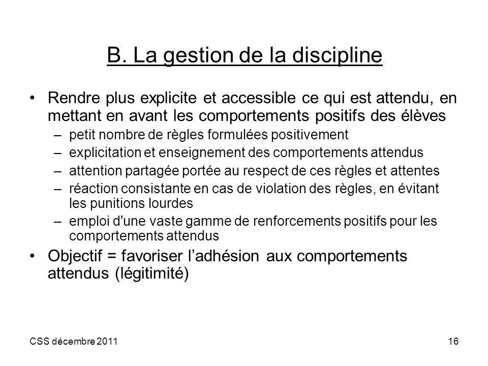 B. La gestion de la discipline