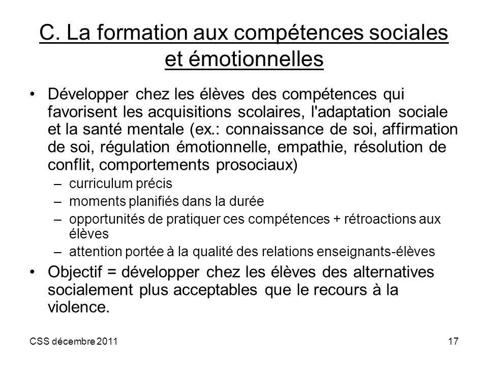 C. La formation aux compétences sociales et émotionnelles