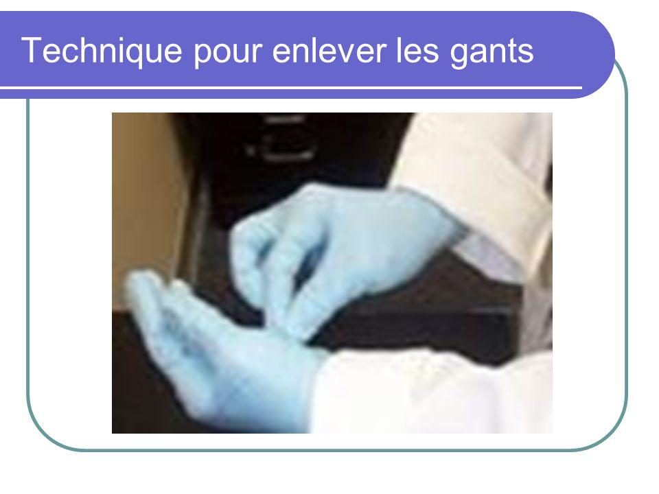 Technique pour enlever les gants