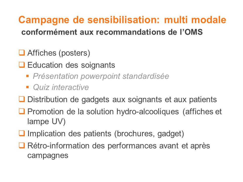 Campagne de sensibilisation: multi modale conformément aux recommandations de l'OMS
