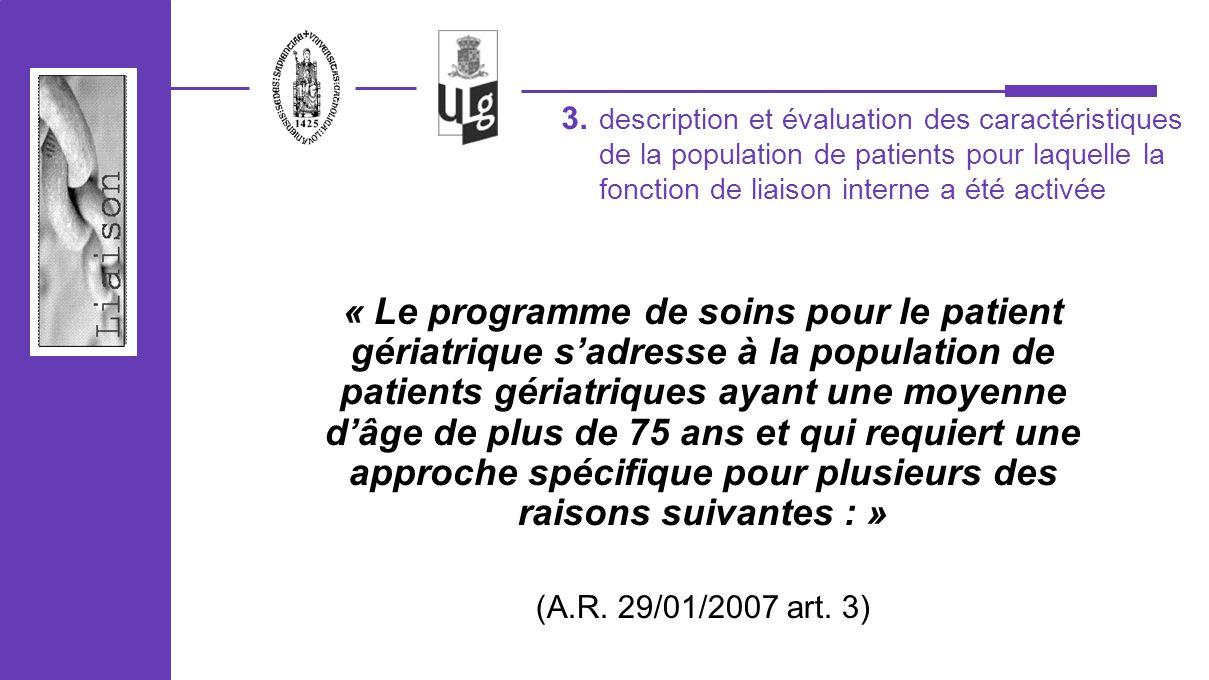 description et évaluation des caractéristiques de la population de patients pour laquelle la fonction de liaison interne a été activée