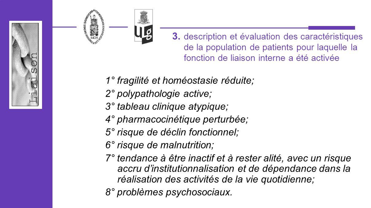 1° fragilité et homéostasie réduite; 2° polypathologie active;