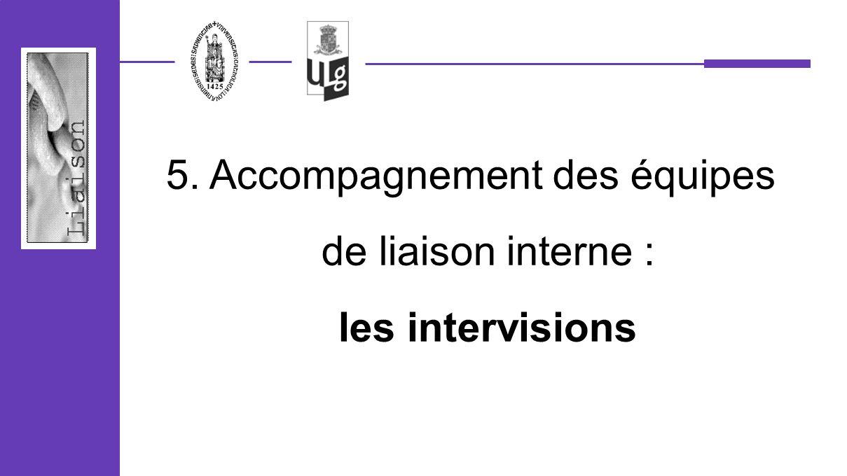 5. Accompagnement des équipes de liaison interne : les intervisions