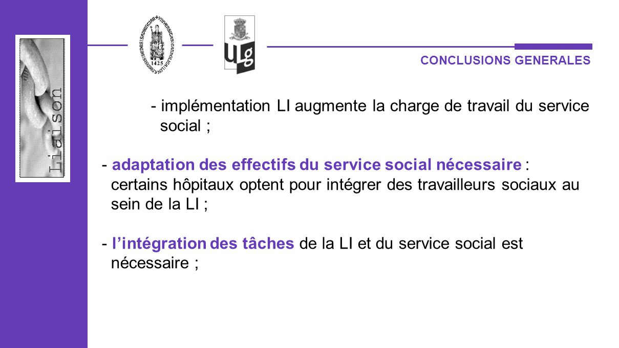 implémentation LI augmente la charge de travail du service social ;