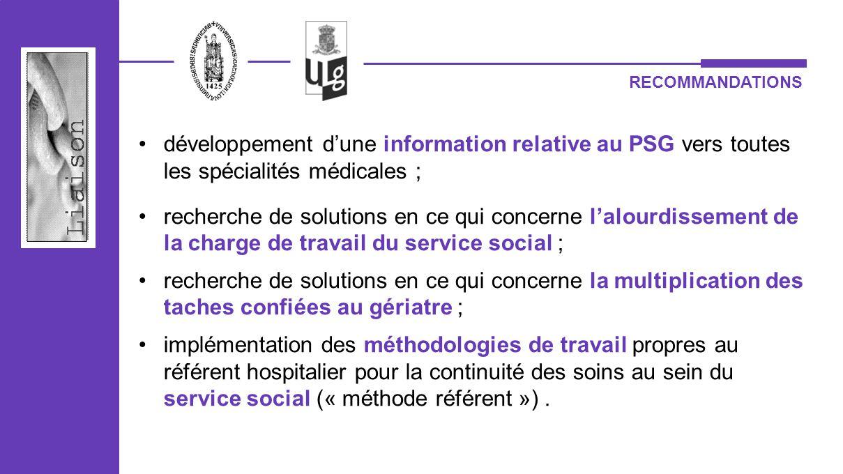 RECOMMANDATIONS développement d'une information relative au PSG vers toutes les spécialités médicales ;