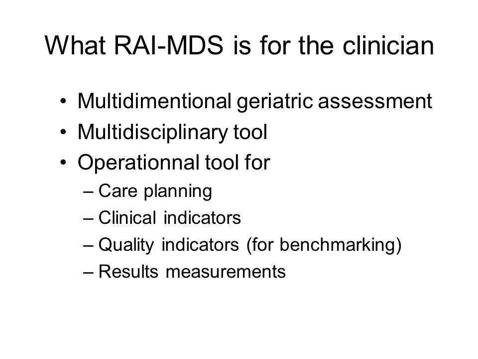 What RAI-MDS is for the clinician