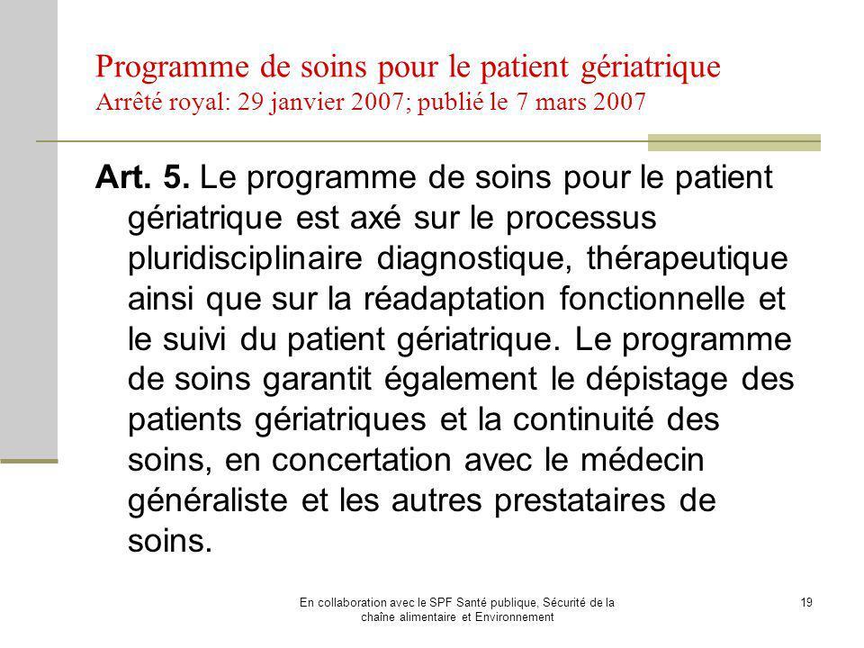 Programme de soins pour le patient gériatrique Arrêté royal: 29 janvier 2007; publié le 7 mars 2007