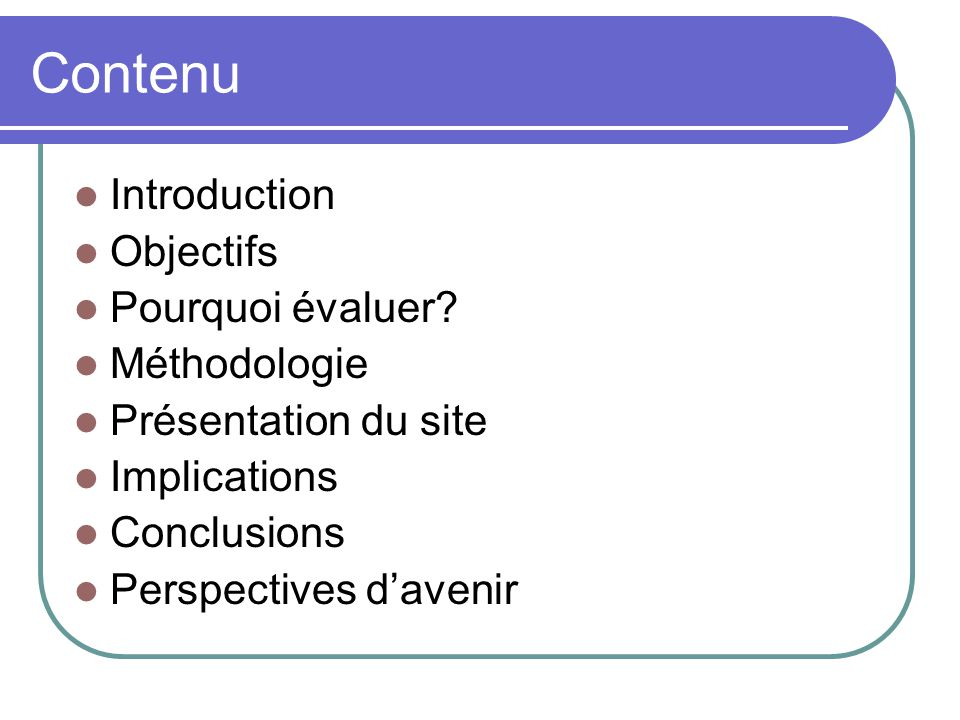 Contenu Introduction Objectifs Pourquoi évaluer Méthodologie