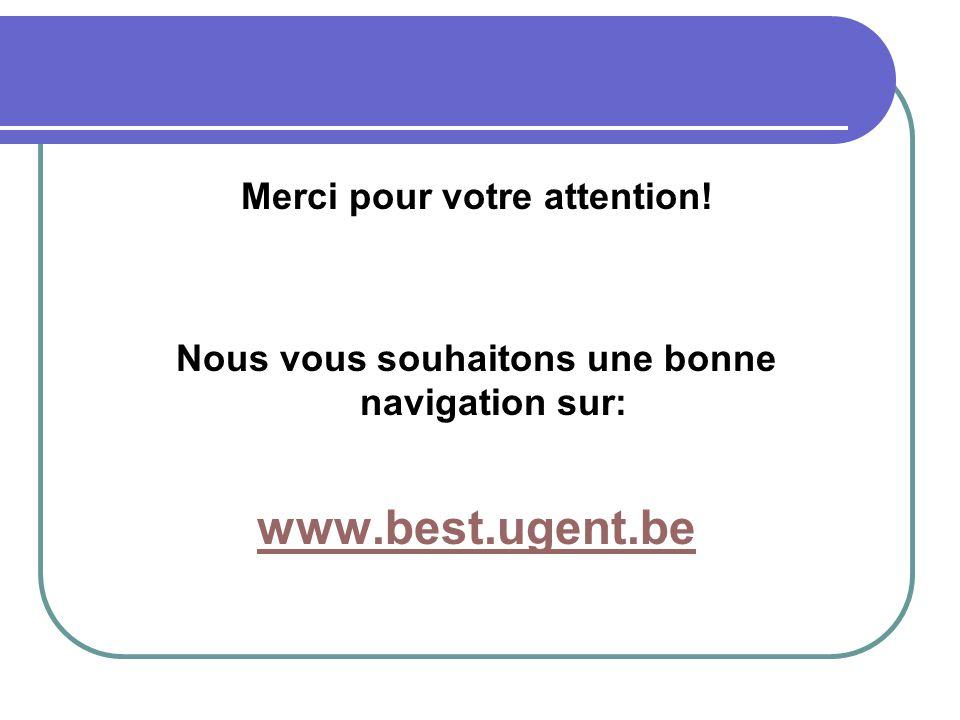www.best.ugent.be Merci pour votre attention!