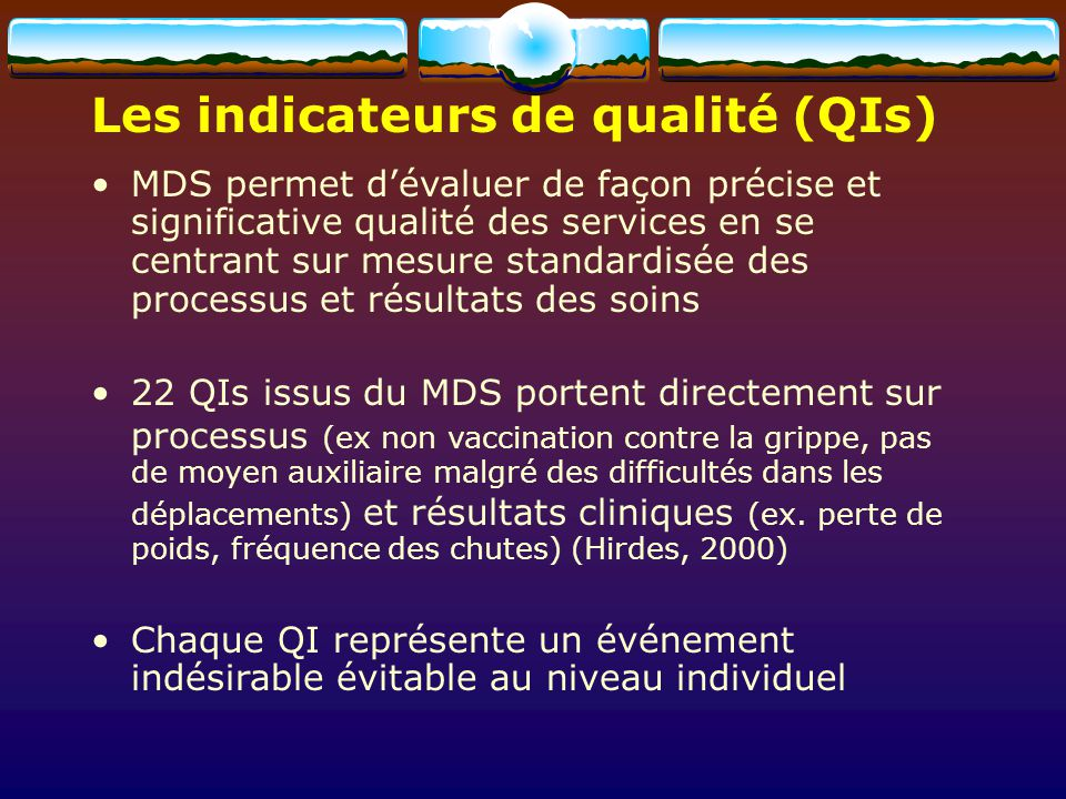 Les indicateurs de qualité (QIs)
