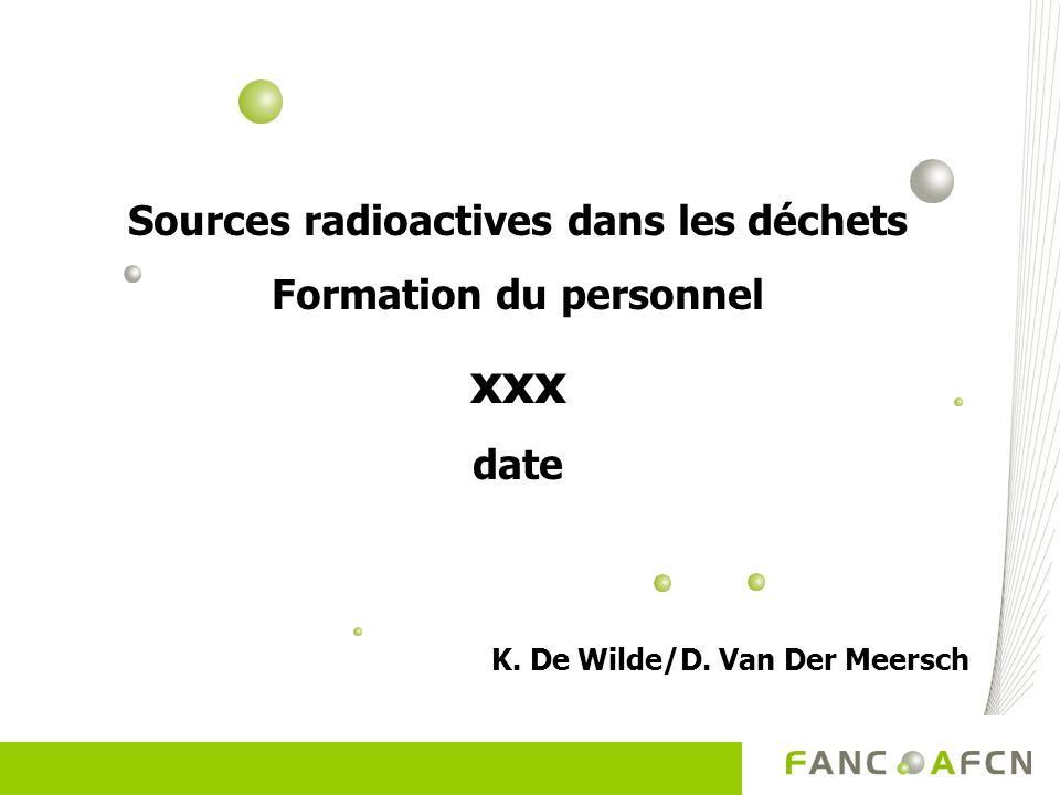 Sources radioactives dans les déchets Formation du personnel