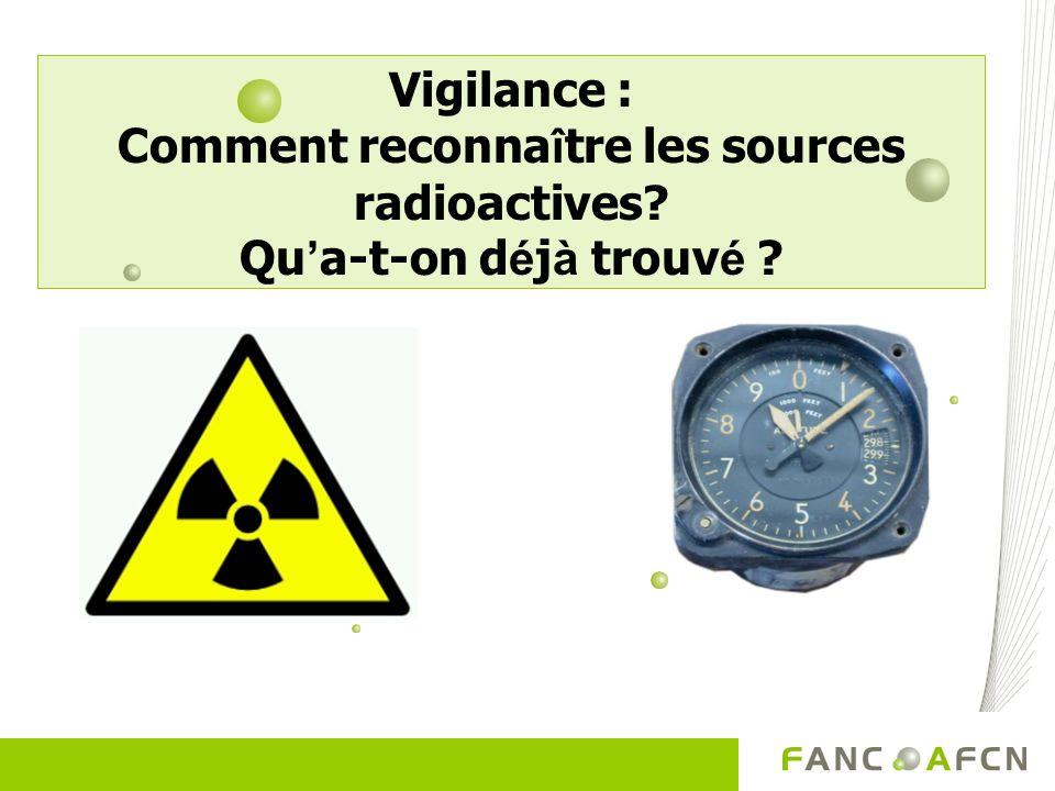 Vigilance : Comment reconnaître les sources radioactives