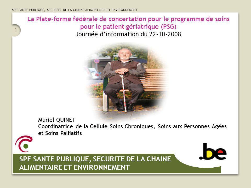 La Plate-forme fédérale de concertation pour le programme de soins pour le patient gériatrique (PSG) Journée d'information du 22-10-2008