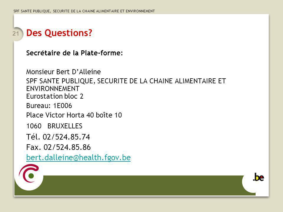 Des Questions Tél. 02/524.85.74 Fax. 02/524.85.86