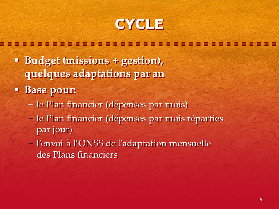 CYCLE Budget (missions + gestion), quelques adaptations par an
