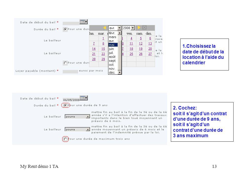 1.Choisissez la date de début de la. location à l'aide du. calendrier. 2. Cochez: soit il s'agit d'un contrat.