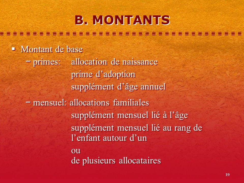 B. MONTANTS Montant de base primes: allocation de naissance