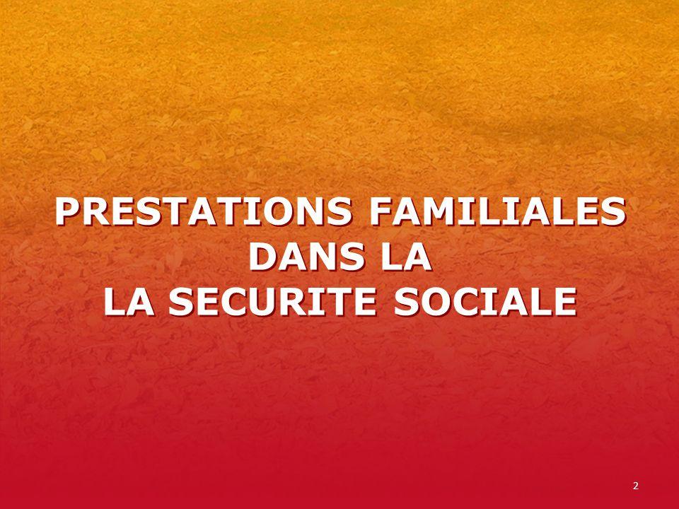 PRESTATIONS FAMILIALES DANS LA LA SECURITE SOCIALE