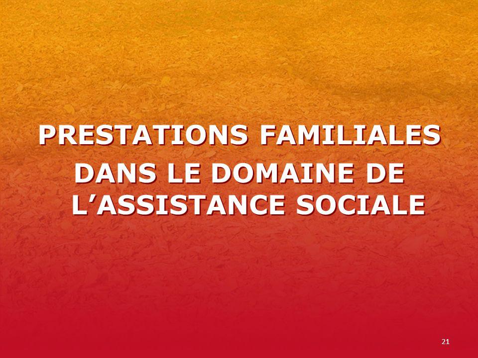 PRESTATIONS FAMILIALES DANS LE DOMAINE DE L'ASSISTANCE SOCIALE