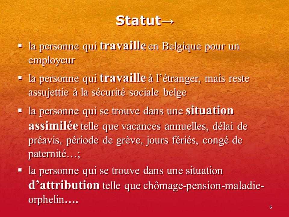 Statut→ la personne qui travaille en Belgique pour un employeur
