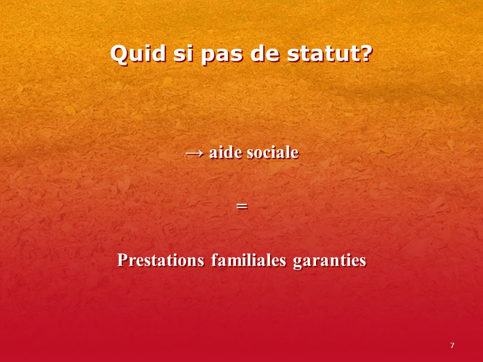 → aide sociale = Prestations familiales garanties