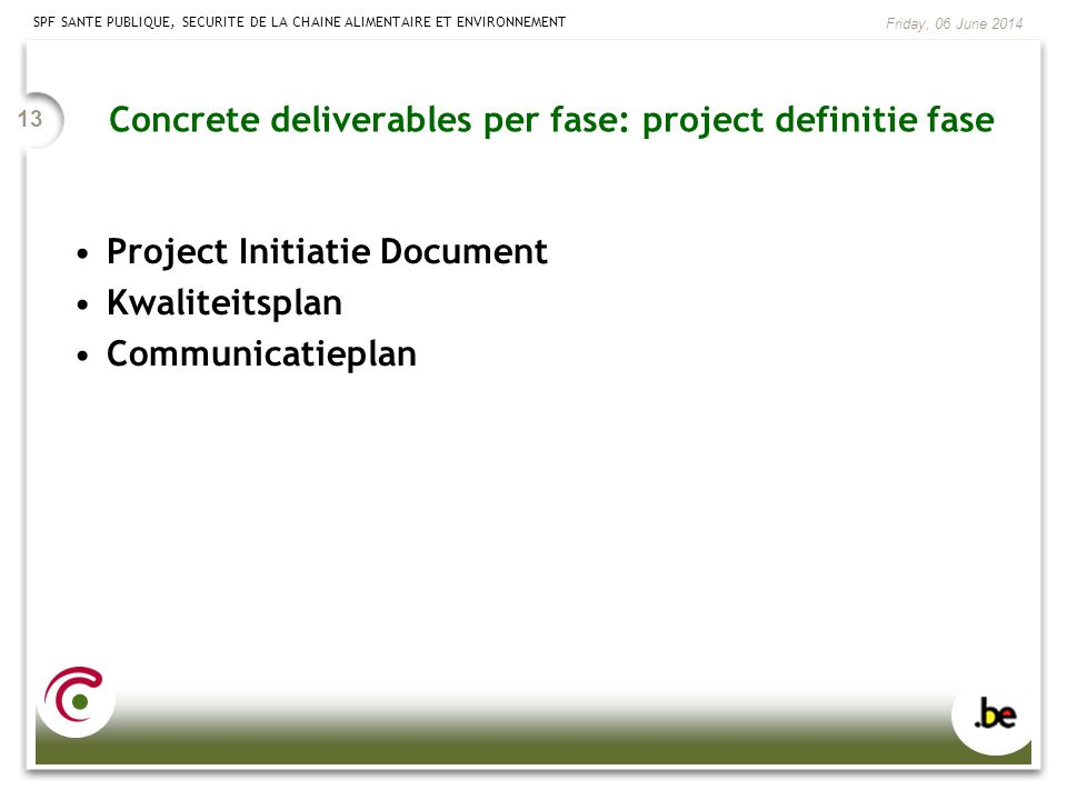 Concrete deliverables per fase: project definitie fase