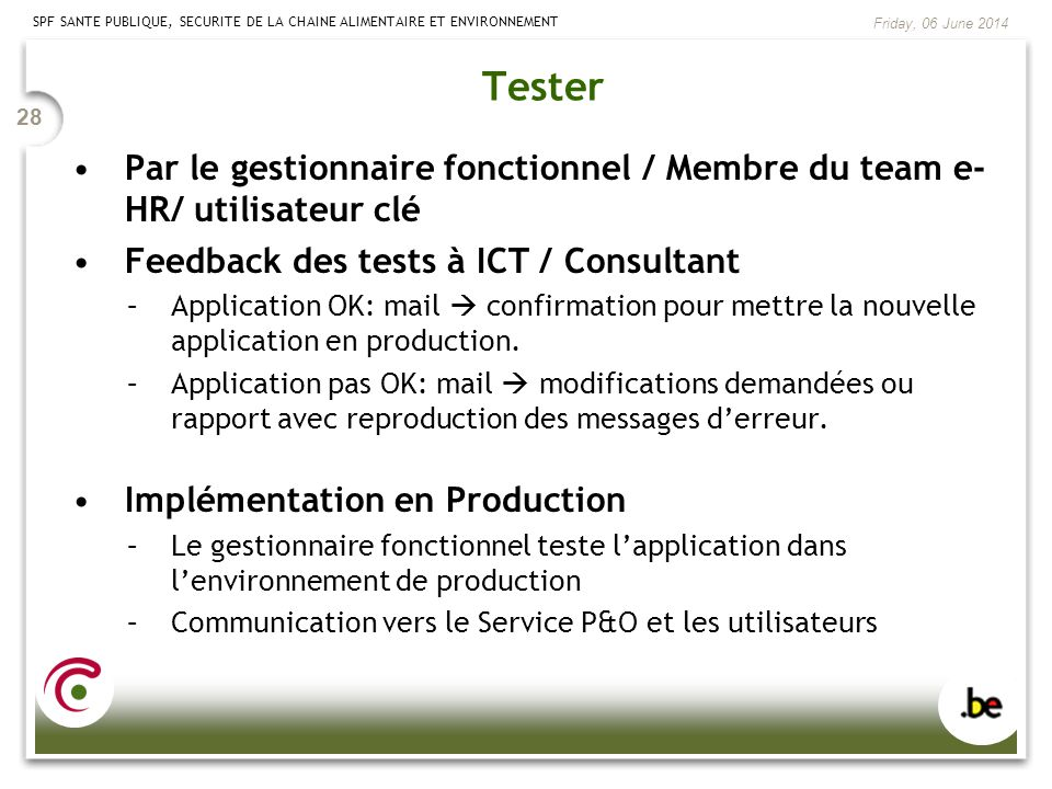 Tester Par le gestionnaire fonctionnel / Membre du team e-HR/ utilisateur clé. Feedback des tests à ICT / Consultant.