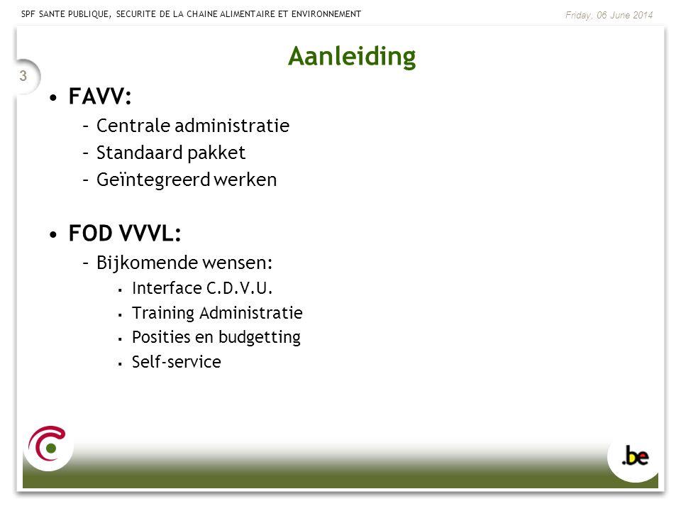 Aanleiding FAVV: FOD VVVL: Centrale administratie Standaard pakket