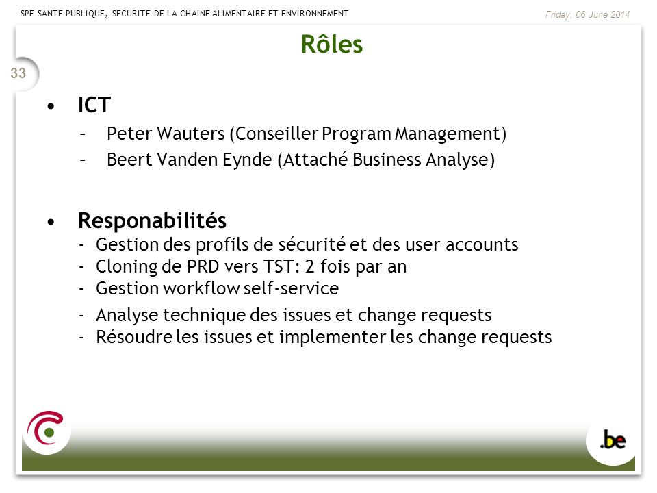 Rôles ICT. Peter Wauters (Conseiller Program Management) Beert Vanden Eynde (Attaché Business Analyse)