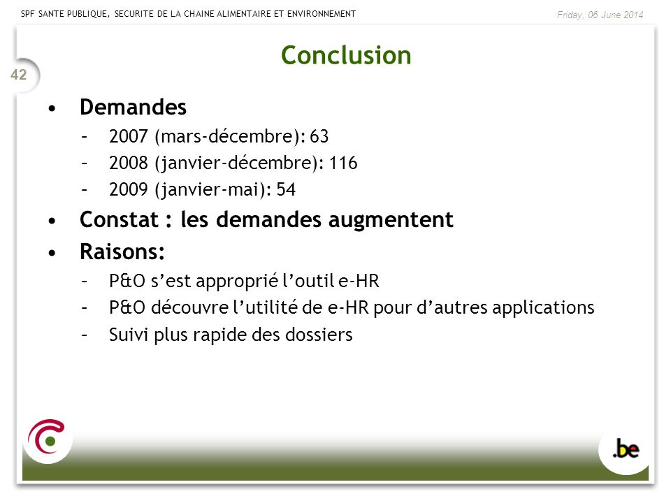 Conclusion Demandes Constat : les demandes augmentent Raisons: