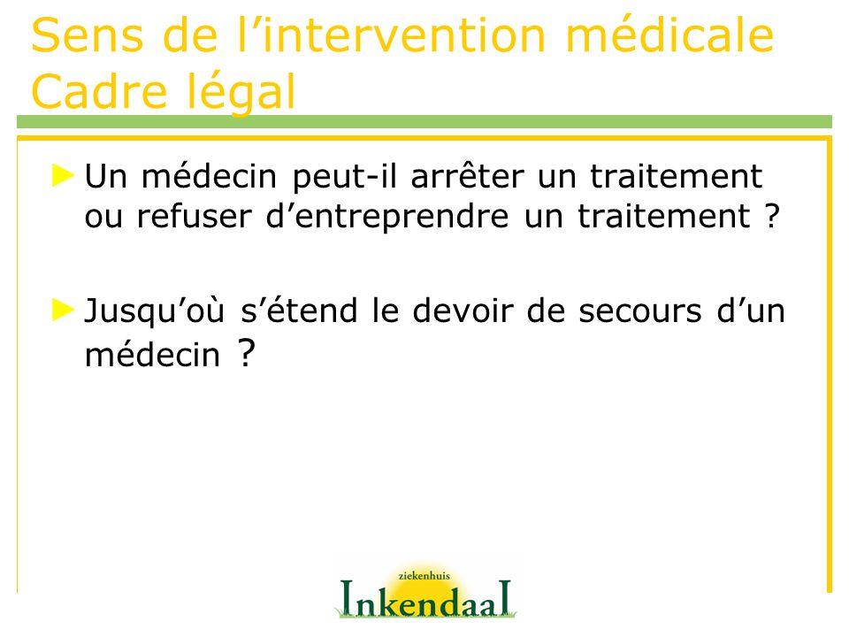 Sens de l'intervention médicale Cadre légal